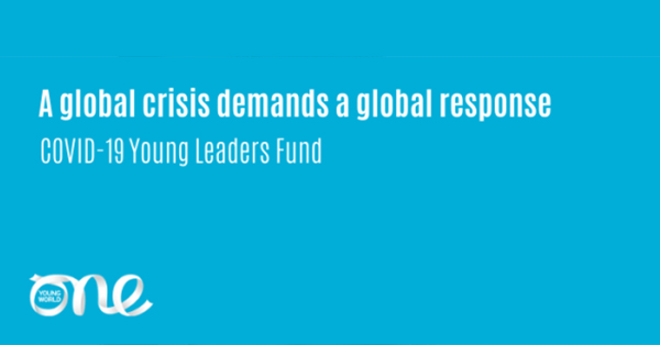 ONE YOUNG WORLD LAUNCHES GLOBAL FUND FOR YOUNG LEADERS TACKLING COVID-19